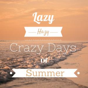 Lazy-Hazy-Crazy-Days-of-Summer-number 2